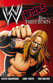 WWE Heroes firstborn banda desenata volum